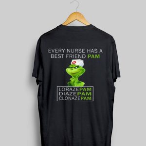 Every nurse has a best friend pam Grinch shirt
