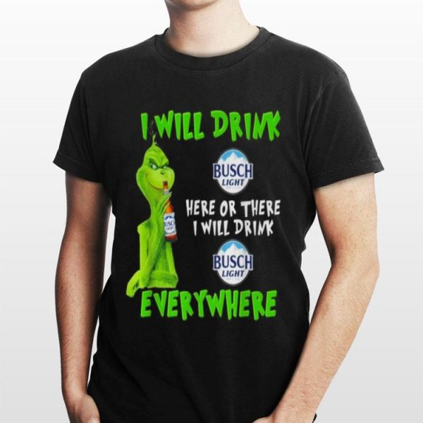 Grinch i will drink Busch Light beer here or there i will drink everywhere sweater