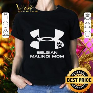 Hot Under Armour Belgian Malinois Mom shirt