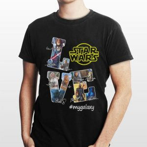 Love Star Wars my Galaxy signatures shirt