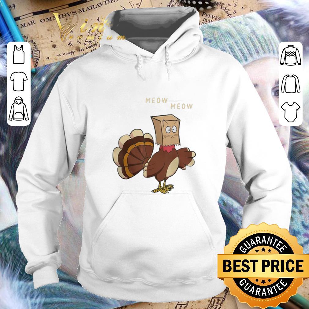 Original Meow meow fake cat Turkey Thanksgiving day Chicken shirt