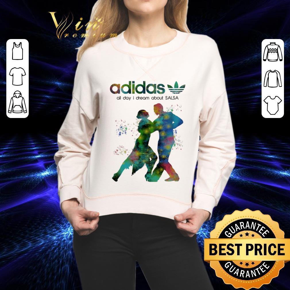 Mierda Leyenda frecuentemente  Original adidas all day i dream about Salsa shirt, hoodie, sweater,  longsleeve t-shirt