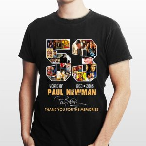 Paul Newman 53 Years Thank You For The Memories shirt