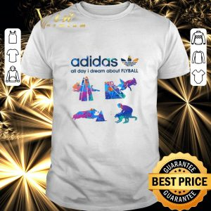 Pretty adidas all day i dream about Flyball shirt
