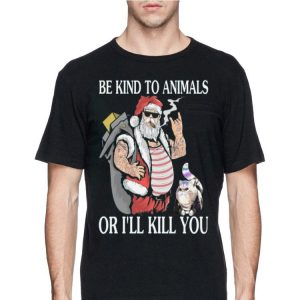 Santa claus and Cat Be Kind to animals or I'll kill you shirt