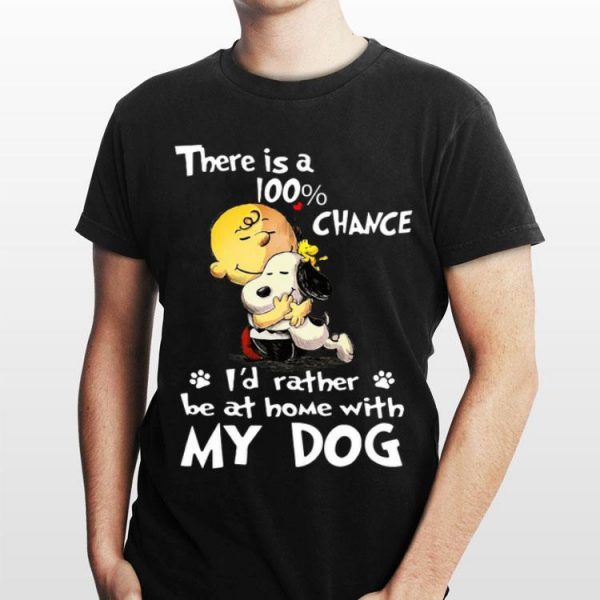 Snoopy and Charlie Brown There's 100% chance i'd rather be at home shirt