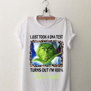 That Grinch I just took a DNA test turns out I'm 100% shirt