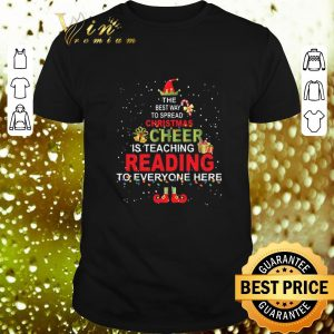 Top The best way to spread Christmas is teaching reading shirt