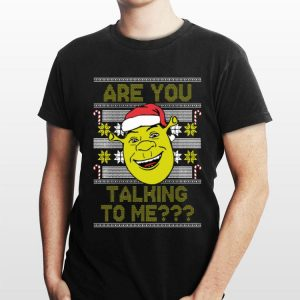 Ugly Christmas Ogre Are You Talking To Me shirt