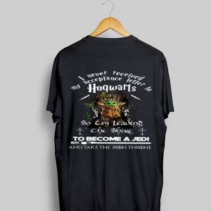 Baby Yoda I never received my acceptance letter Hogwarts shirt
