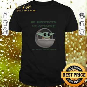 Hot Baby Yoda he protects he attacks he also takes naps Star Wars shirt