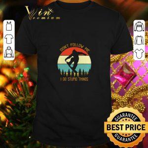 Hot Bigfoot snowboarding don't follow me i do stupid things vintage shirt