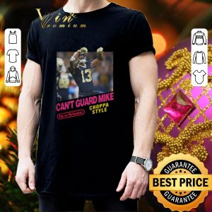Hot Can't Guard Mike New Orleans Saints Choppa style shirt 2