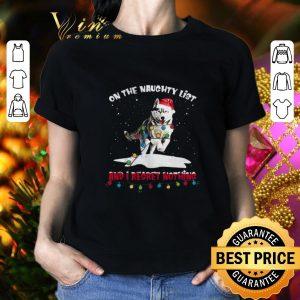 Hot Husky Santa on the naughty list and I regret nothing Christmas shirt