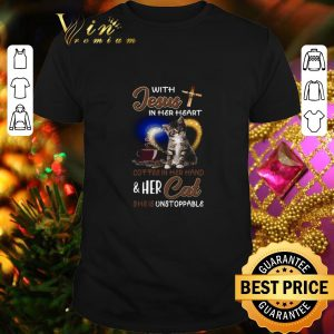 Hot With Jesus in her heart coffee hand & her Cat she is unstoppable shirt