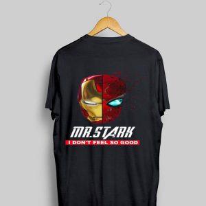 Iron Man Mr. Stark I don't Feel So Good shirt