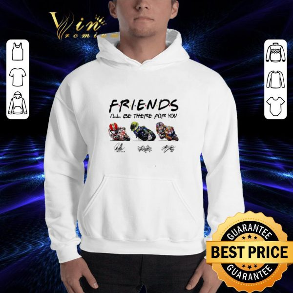 Original Friends I'll be there for you Marco Simoncelli Valentino Rossi Nicky Hayden signature shirt