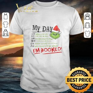 Original Grinch My Day I'm Booked Christmas shirt