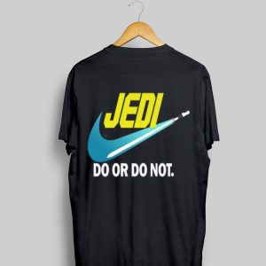 Star Wars Jedi do or do not shirt
