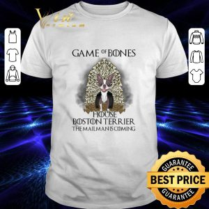 Top Game of bones house Boston Terrier the mailman is coming Game of Thrones shirt