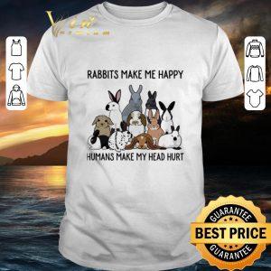 Top Rabbits make me happy humans make my head hurt shirt