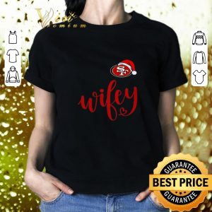 Top San Francisco 49ers Santa hat Wifey Christmas shirt