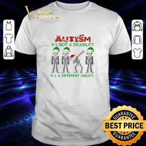 Top Skeleton Autism it's not a disability it's a different ability Christmas shirt