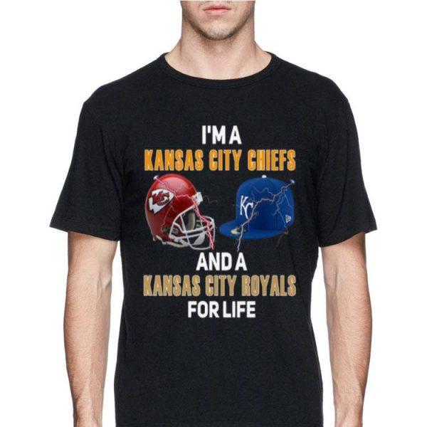 I'm a Kansas City Chiefs and a's Kansas City Royals for life shirt