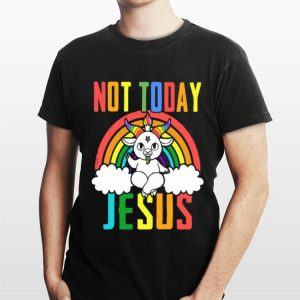 Unicorn Not Today Jesus shirt