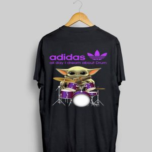 Baby Yoda Adidas all day I dream about Drum shirt
