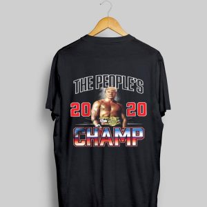 Donald Trump The People's 2020 Champ shirt