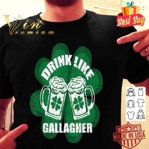 Drink Like A Gallagher Saint Patrick's Day Irish shirt