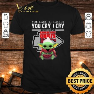 Hot Baby Yoda you laugh I laugh you cry Kansas City Chiefs Star wars shirt