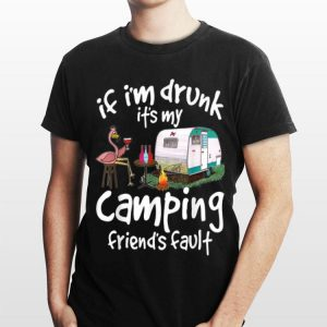 If I'm Drunk It's My Camping Friend's Fault Flamingo Drinking Wine shirt