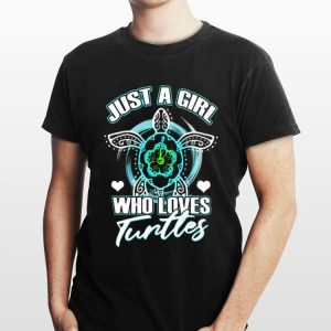 Just A Girl Who Loves Turtles shirt