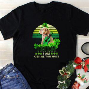 Original Weimaraner St Patrick's Day Irish I am kiss Me You must shirt