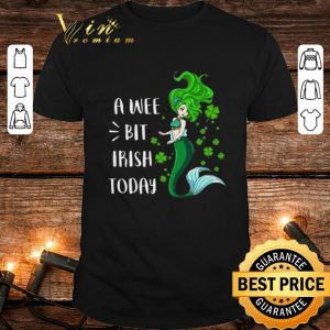 Top Mermaid A Wee Bit Irish Today St Patrick's Day shirt