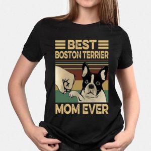 Best Boston Terrier Mom Ever Vintage shirt