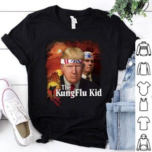 Donald Trump And Mike Pence The Kung Flu Kid shirt