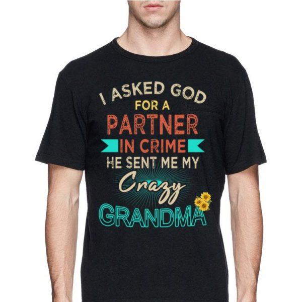 I asked God for a partner in crime he sent me crazy grandma shirt