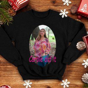 Carole Baskin Carole Did It shirt