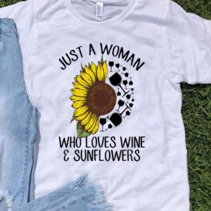 Just A Woman Who Loves Wine And Sunflowers shirt