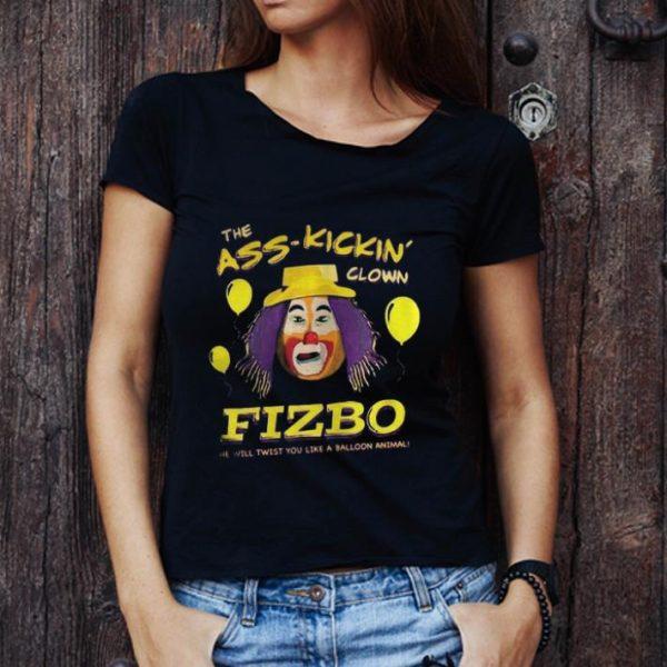 Awesome The Ass Kickin Clown Fizbo He Will Twist You Like A Balloon Animal shirt 1