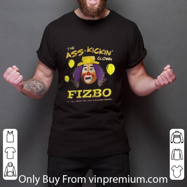 Awesome The Ass Kickin Clown Fizbo He Will Twist You Like A Balloon Animal shirt 3