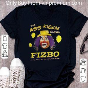 Awesome The Ass Kickin Clown Fizbo He Will Twist You Like A Balloon Animal shirt 4