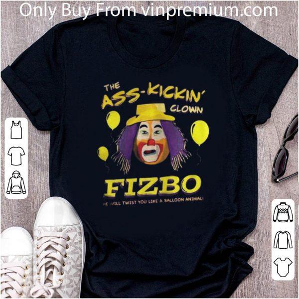 Awesome The Ass Kickin Clown Fizbo He Will Twist You Like A Balloon Animal shirt 2