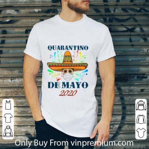Awesome Quarantino De Mayo 2020 Coronavirus shirt 4