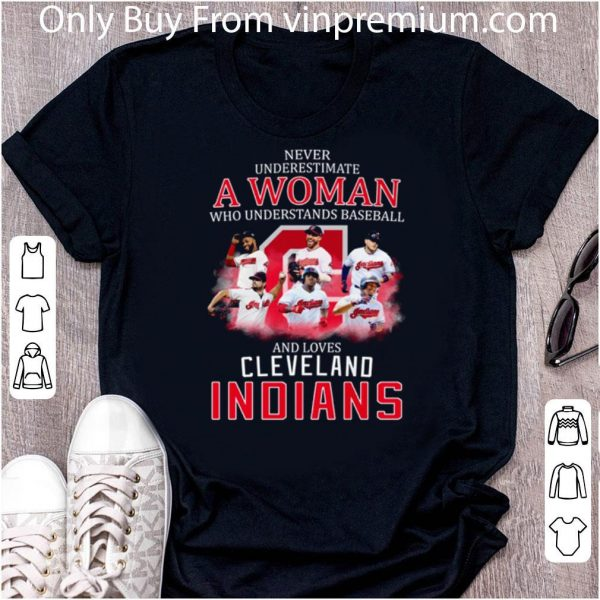 Awesome Never Underestimate A Woman Who Understands Baseball Cleveland Indians shirt 2