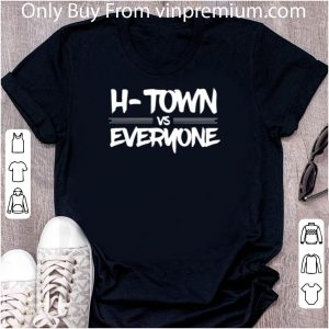 Awesome H Town Vs Everyone shirt 4