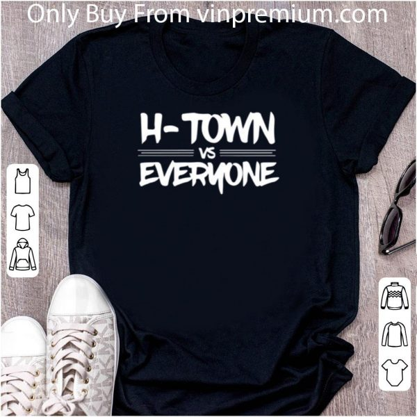 Awesome H Town Vs Everyone shirt 2